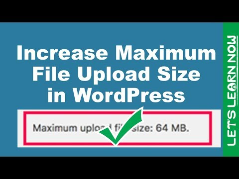 How to Increase The Maximum File Upload Size in Wordpress - Multiple Solution
