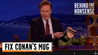Behind the Nonsense: Fix Conan's Mug   Team Coco