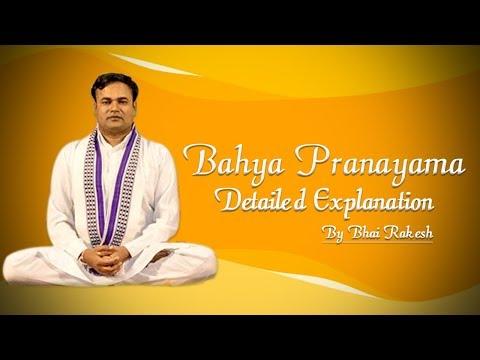 Bahya Pranayama Detailed Explanation By Bhai Rakesh