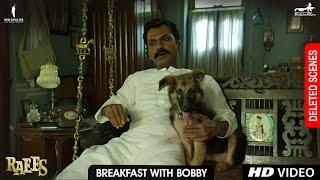 Raees | Breakfast with Bobby | Deleted Scene | Shah Rukh Khan, Nawazuddin Sidiqqui, Mahira Khan