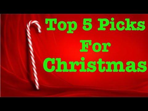 Top 5 Picks for Christmas