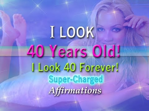 I Look 40 Years Old! - Super-Charged Affirmations