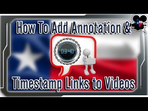 How To Add Annotation and Link Timestamps to YouTube Videos