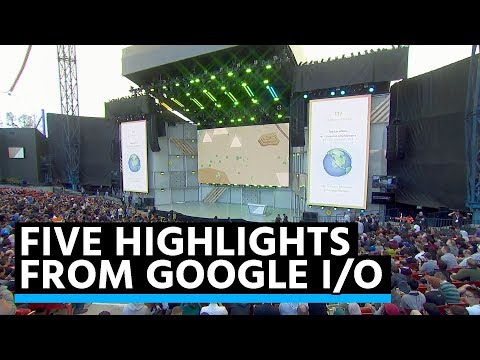 Five Google I/O highlights that will change your life!