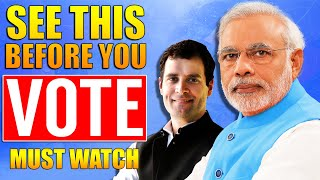 SEE THIS VIDEO BEFORE YOU VOTE | Rahul or Modi? 2019 Elections