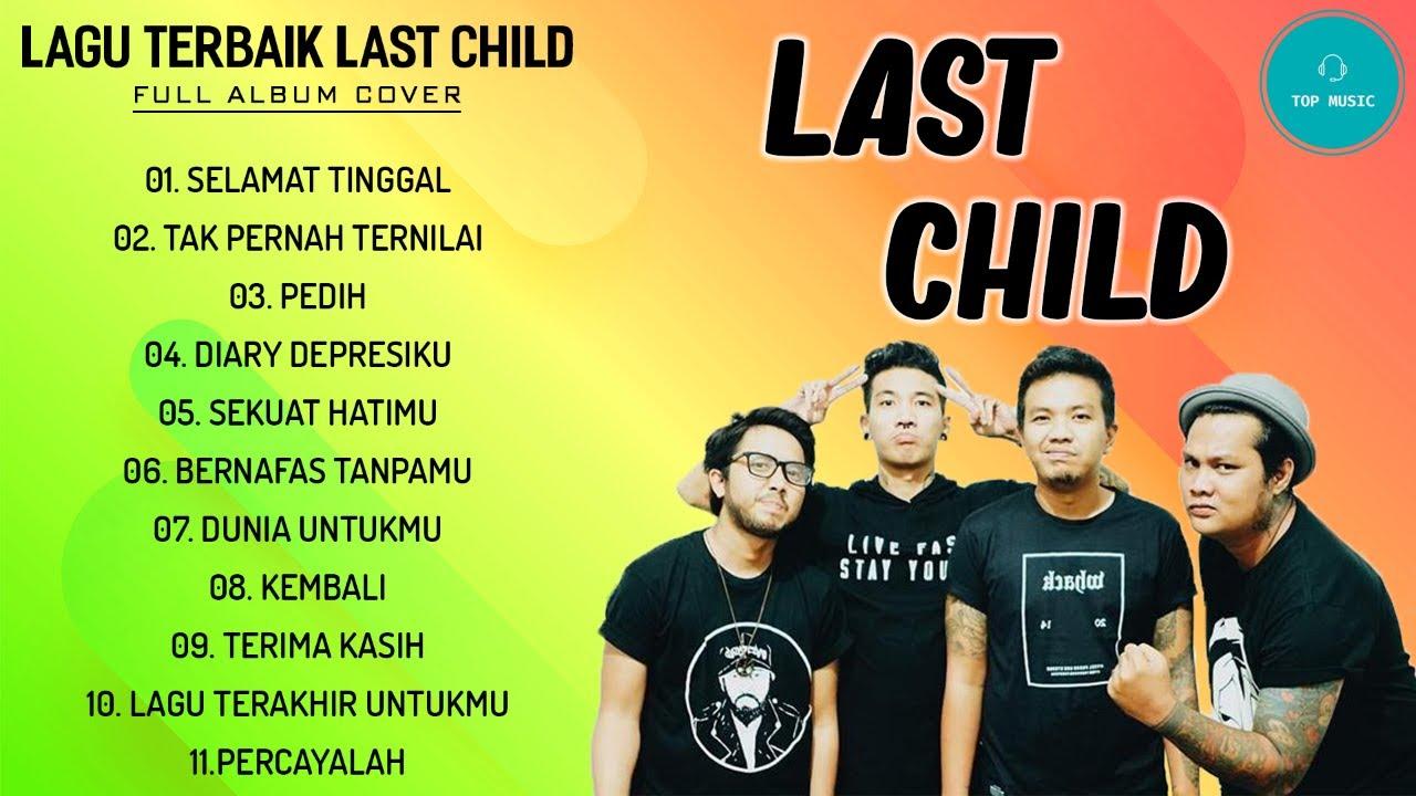 Download Last Child full album - Lagu Last Child full album terbaik sepanjang masa MP3 Gratis