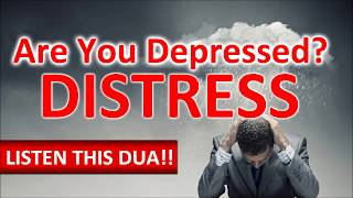 This Amazing Dua Will Remove All Your STRESS, Depression, Distress & Worries ᴴᴰ