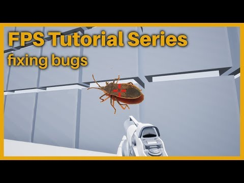 Unreal Engine 4 - FPS Tutorial Series - Fixing bugs