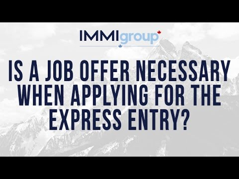 Is a job offer necessary when applying for the Express Entry?