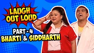 Laugh Out Loud | Part 03 | Bharti and Siddharth | Best of Indian Comedy | Stand Up Act