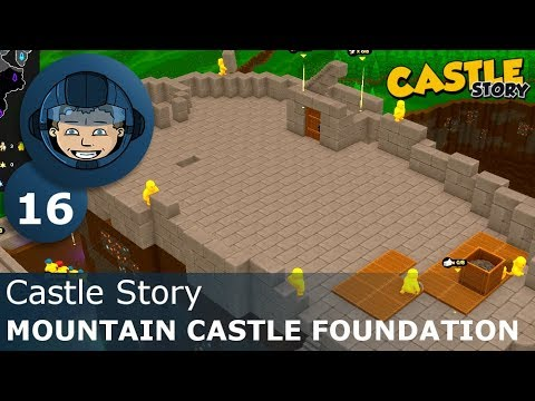 MOUNTAIN CASTLE FOUNDATION - Castle Story: Ep. #16 - Gameplay & Walkthrough