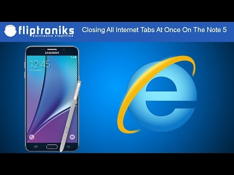 Samsung Galaxy Note 5: How to Close All Opened Internet Tabs at Once - Fliptroniks.com