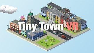 Tiny Town VR Trailer