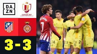 Antoine Griezmann & Co. fliegen aus Copa: Atletico - Girona 3:3   Copa del Rey   DAZN Highlights