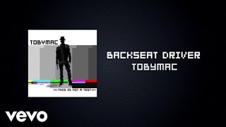 TobyMac - Backseat Driver (Lyric Video) ft. Hollyn, Tru
