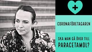 Coronaföretagaren - Ska man gå över till Paracetamol?