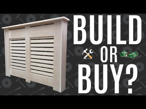 Build or Buy? - A Radiator Cover