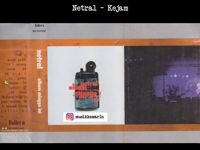 Netral - Kejam