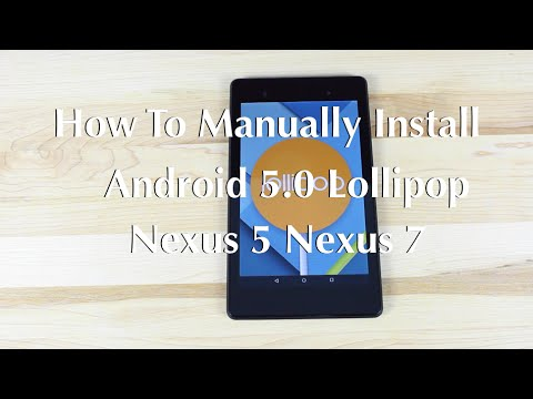 How To Install Android 5.0 Lollipop Nexus 5 Nexus 7 Manually EASY