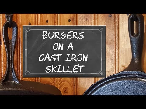 Burgers on a Cast Iron Skillet