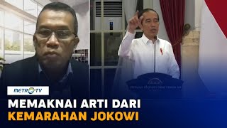 Memaknai Kemarahan Presiden Jokowi