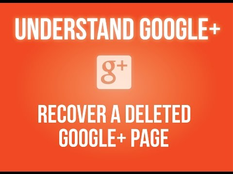 Recover a deleted Google+ page | How to undelete a Google+ page?