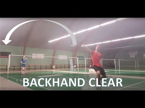 BADMINTON TECHNIQUE #7 - BACKHAND CLEAR
