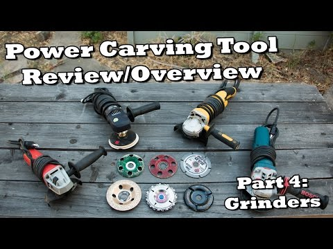 Power Carving Tool Review - Part 4 - Angle Grinders