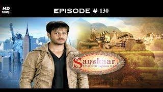 Sanskaar - Season 1 - 12th July 2013 - संस्कार  - Full Episode 130