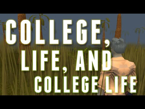 College, Life, and College Life (Runescape 3)