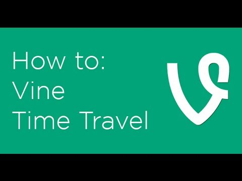 How to use Vine Time Travel to edit Vine videos