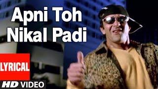 Apni To Nikal Padi Lyrical Video   Kumar Sanu, Atul Kale   Vaastav: The Reality   Sanjay Dutt