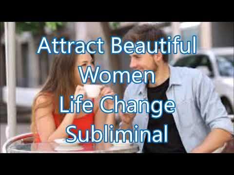 Attract Beautiful Women - Life Change Subliminal