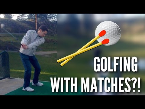 Golfing with Matches!?