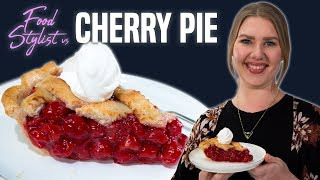 Food Stylist Shares Secrets for Cherry Pie | Styling Tricks for the Best Looking Slice of Pie