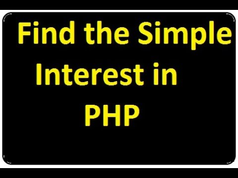 How to find the Simple Interest in PHP