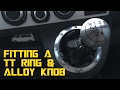 Fiting an Audi TT style ring & alloy gear knob - Self built DIY VW T5 camper conversion