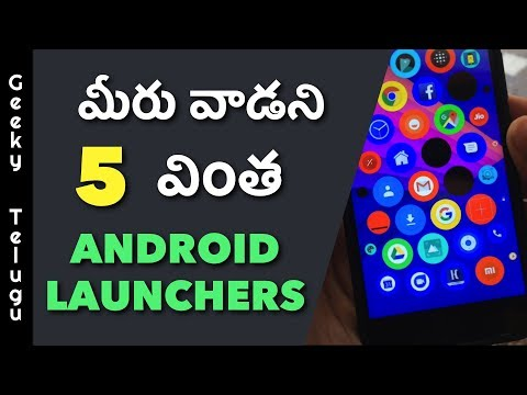 5 Unique Android Launchers That You Must Try | Telugu | Geeky Telugu