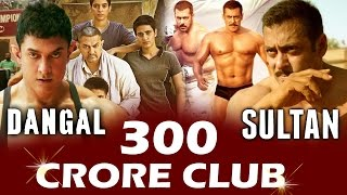 Aamir Khan & Salman Khan DOMINATE 300 CRORE CLUB With Dangal & Sultan