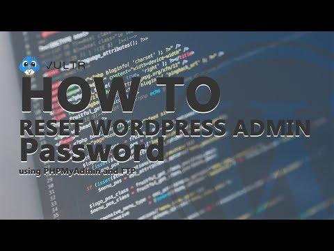 How to Reset WordPress Admin Password Using PhpMyAdmin or FTP