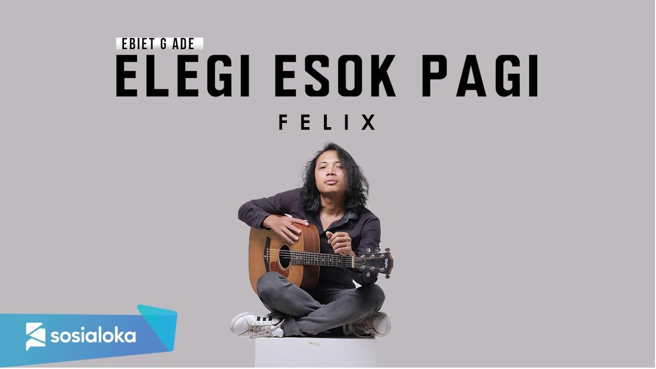 Felix Irwan - Elegi Eok Pagi