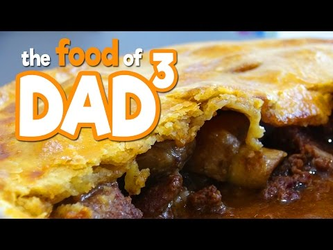 The Food of Dad³ - Steak Pie!