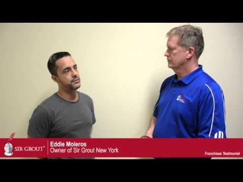 Sir Grout Franchisee Testimonial: Eddie Moleros - New York