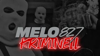 Melo827 - Kriminell (Offizielles Video)