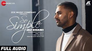 So Simple - Full Audio | Jaz Dhami | Bambi Bains | Snappy | Rav Hanjra