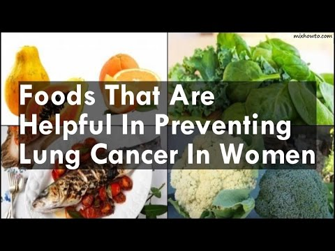 Foods That Are Helpful In Preventing Lung Cancer In Women
