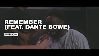 Remember (feat. Dante Bowe) - UPPERROOM