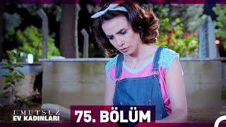 Download Umutsuz Ev Kadınları 75. Bölüm Video