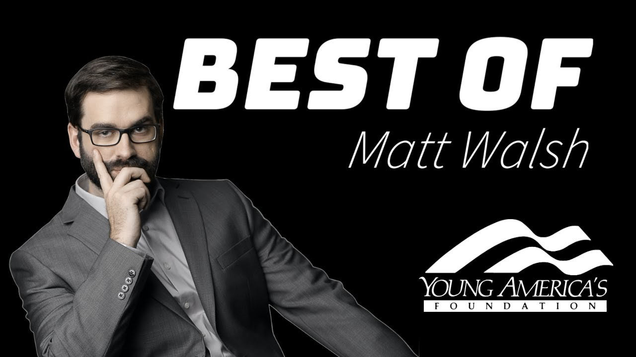 YAF SUPERCUT: Best of Matt Walsh