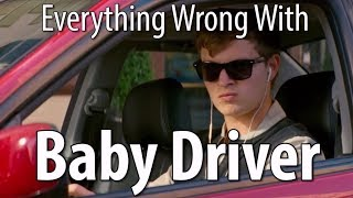 Everything Wrong With Baby Driver In 14 Minutes Or Less